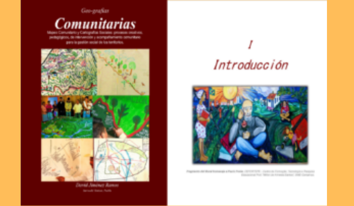 Community Geographies. Community Mapping and Social Cartography: creative, pedagogical, intervention and community accompaniment processes for the social management of territories.
