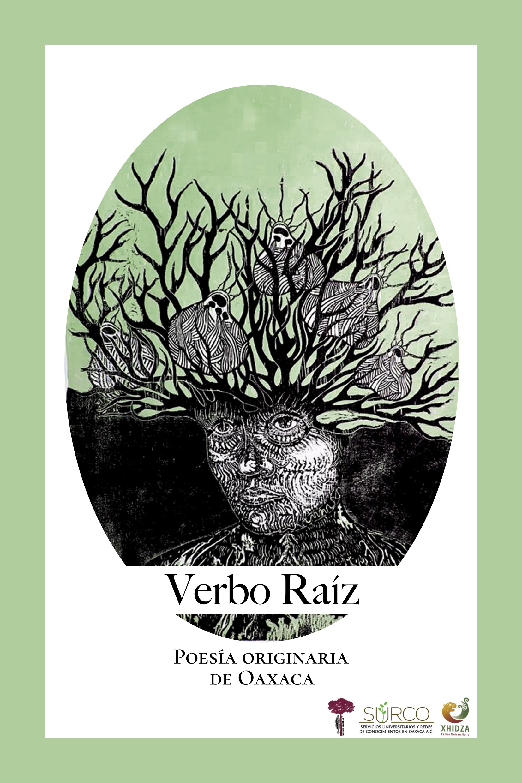 Verbo Raíz Poesía originaria de Oaxaca